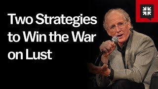 Two Strategies to Win Against Lust - Ask Pastor John