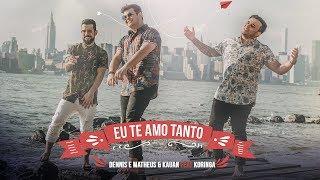 Dennis E Matheus & Kauan Feat MC Koringa   Eu Te Amo Tanto