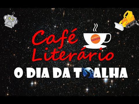 Café Literário #1: O Dia da Toalha