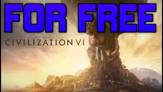 HOW TO GET Sid Meier's Civilization VI FOR FREE