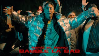 Sero El Mero - Babble La Bab (Official Video)