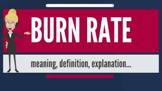 What is BURN RATE? What does BURN RATE mean? BURN RATE meaning, definition & explanation