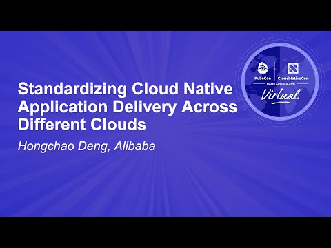 Image thumbnail for talk Standardizing Cloud Native Application Delivery Across Different Clouds