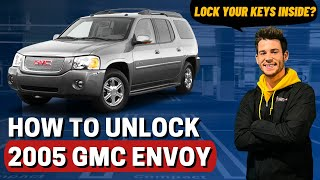 How To Unlock 2005 GMC Envoy