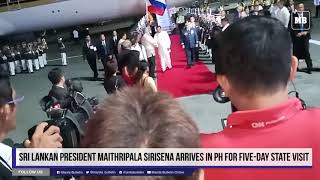Sri Lankan President Maithripala Sirisena arrives in PH for five-day state visit
