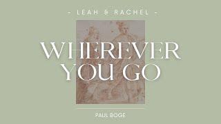 WHEREVER YOU GO - Leah & Rachel - Paul Boge