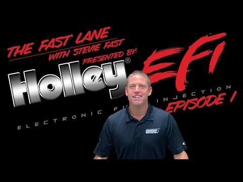 The Fast Lane with Stevie Fast - Holley EFI Episode 1