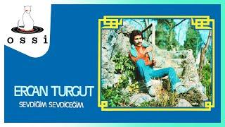 Ercan Turgut / Sevdiğim Sevdiceğim