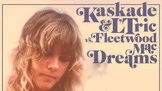 """Kaskade & L'Tric vs. Fleetwood Mac """"Dreams"""""""
