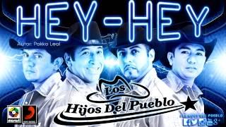 HEY HEY - LOS HIJOS DEL PUEBLO