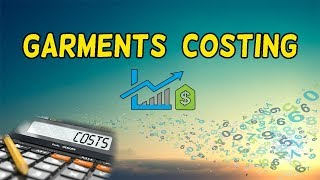 Garment Costing || Costing Methods Of Apparel Industry || Episode 15