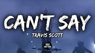 Travis Scott - Can't Say (Lyrics / Lyric Video)