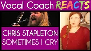 Vocal Coach reacts to Chris Stapleton performing Sometimes I Cry