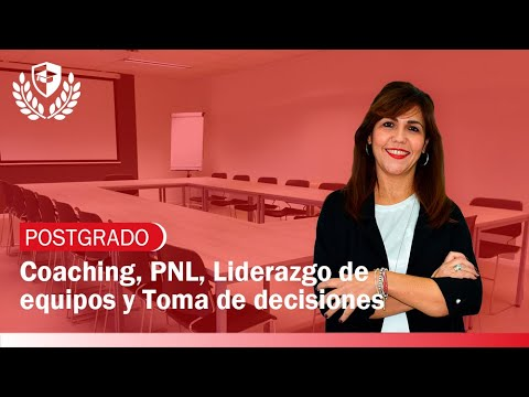 Postgrado en Coaching, PNL, Liderazgo de Equipos y Toma de Decisiones de Postgrado en Coaching, PNL, Liderazgo de Equipos y Toma de Decisiones en Mediterránea Business School