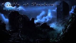 Castle of Shadows - SlyphStorm