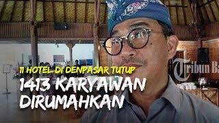 11 Hotel di Denpasar Tutup, Karyawan Sampai Dirumahkan dan di PHK