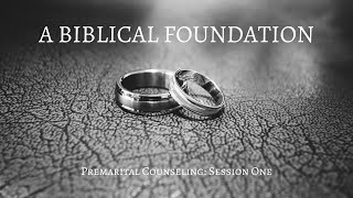 Premarital Counseling: Session One (1 of 4)