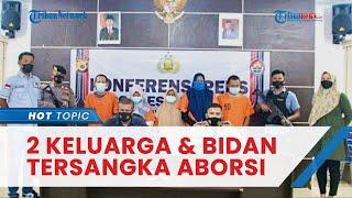 2 Keluarga & Bidan di Sabang Jadi Tersangka seusai Sekongkol Aborsi, Janin Disebut Cacat Bila Lahir