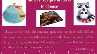 Birthday cakes in Perth – the best recipes of cakes to choose