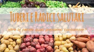 Tuberi e radici salutari al di là delle patate