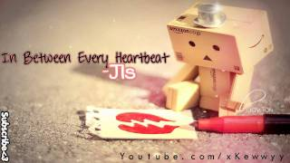 ♫. In Between Every Heartbeat ; JLS ♥