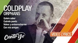 Coldplay   Orphans (Lyrics + Español) Video Oficial
