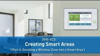 2GIG GC3: How to Enroll a Wireless Zone into a Smart Area