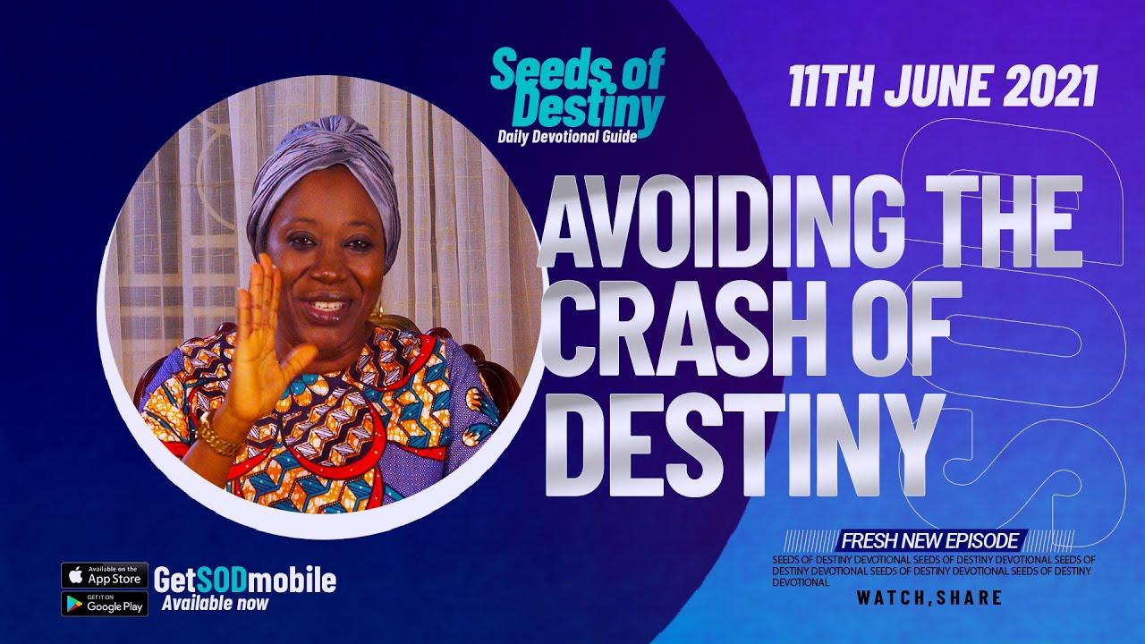 Seeds of Destiny Video 11th June 2021 - Avoiding The Crash of Destiny