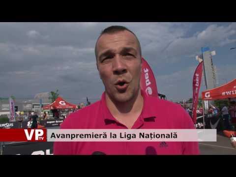 Avanpremieră la Liga Națională