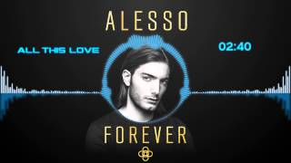 Alesso - All This Love [HD Visualized] [Lyrics in Description]