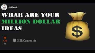 What Is Your Million Dollar Idea? (r/AskReddit)   Reddit Sphere