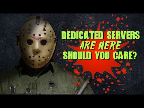 Dedicated Servers First Impressions | Friday the 13th: The Game