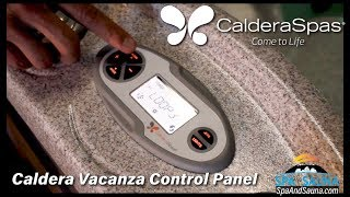 How to use your Caldera Vacanza Series Control Panel | Caldera Vacanza Hot Tub