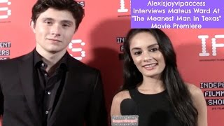 Mateus Ward Interview With Alexisjoyvipaccess At The Meanest Man In Texas Premiere