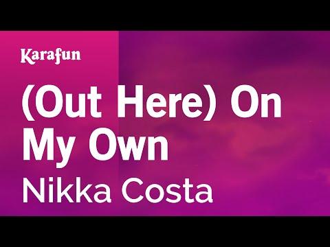 (Out Here) On My Own - Nikka Costa | Karaoke Version | KaraFun