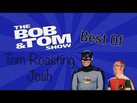 Best Of Tom Roasting Josh | The Bob & Tom Show Mp3