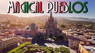 Mexico's Magical Villages - [Cultural Historical Sites]