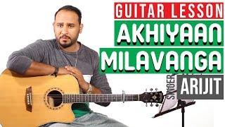 Akhiyaan Milavanga Commando 3 Guitar Lesson Chords Strumming Pattern By