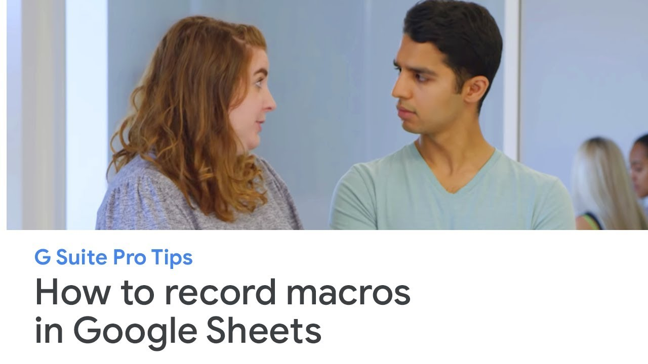 Record macros in Sheets, skip mundane tasks