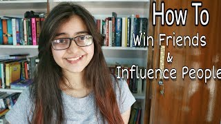 How To Win Friends And Influence People?