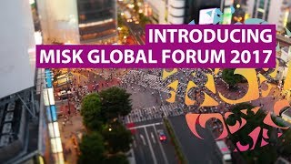 Introducing Misk Global Forum 2017
