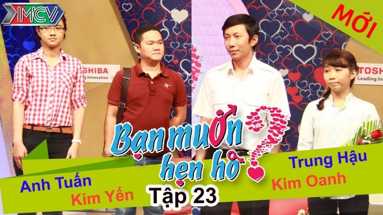 BẠN MUỐN HẸN HÒ #23 UNCUT | Anh Tuấn - Kim Yến | Trung Hậu - Kim Oanh | 130414 💖