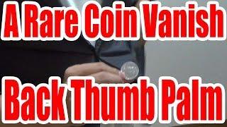 Coin Tricks TutorialA Rare Coin Vanish(Back Thumb Palm)UHM