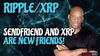 XRP RIPPLE NEWS: SENDFRIEND AND XRP ARE NEW FRIENDS!