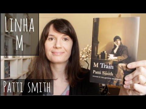 Linha M (M Train - Patti Smith) | Tatiana Feltrin