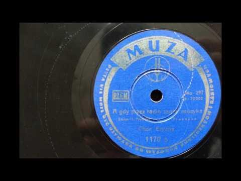 A GDY PRZEZ RADIO ZAGRA MUZYKA- CHÓR ERYANA 1949!