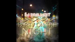 DJ Smallest - Party on the Night