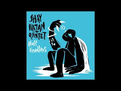 Shay Hazan Quintet - Olam