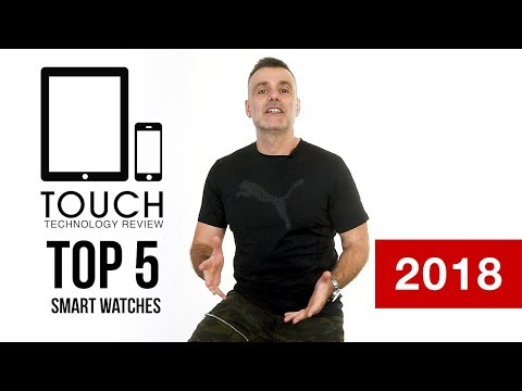 Best Smart Watches in 2018 –  Android and iPhone