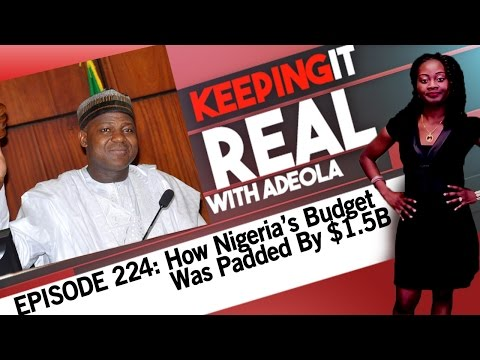 Keeping It Real With Adeola - Eps 224 (How Nigeria's Budget Was Padded By $1.5B)